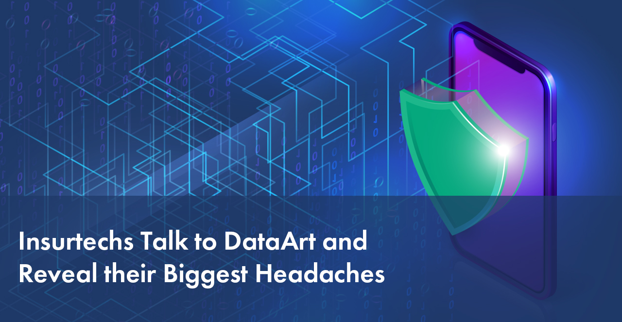Insurtechs Talk to DataArt and Reveal their Biggest Headaches